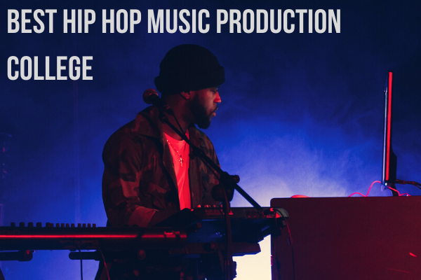 Best Hip Hop Music Production College